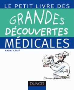 Le petit livre des grandes découvertes médicales
