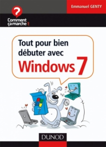 Tout pour bien débuter avec Windows 7