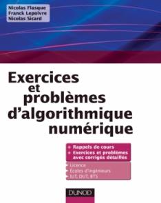 Exercices et problèmes d'algorithmique numérique