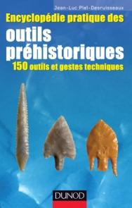 Encyclopédie pratique des Outils préhistoriques
