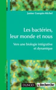 Les bactéries, leur monde et nous
