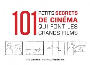 101 petits secrets de cinéma qui font les grands films