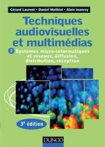 Techniques audiovisuelles et multimédias - 3e éd.