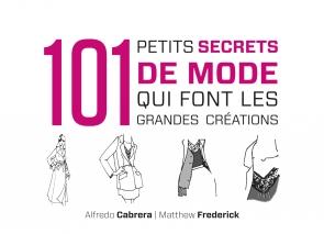 101 petits secrets de mode qui font les grandes créations