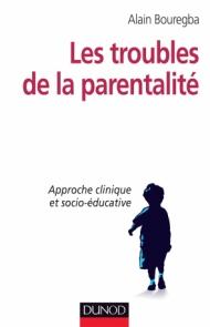 Les troubles de la parentalité