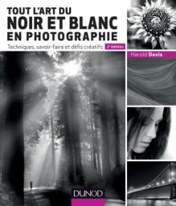 Tout l'art du noir et blanc en photographie