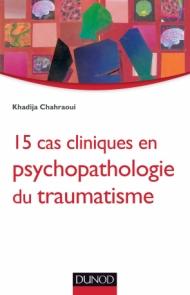 15 cas cliniques en psychopathologie du traumatisme