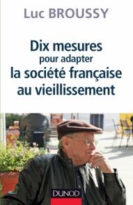 Dix mesures pour adapter la société française au vieillissement