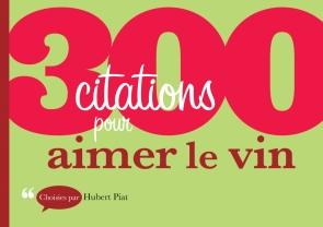 300 citations pour aimer le vin