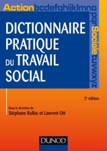 Dictionnaire pratique du travail social