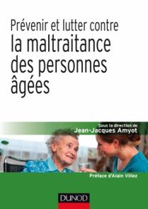 Prévenir et lutter contre la maltraitance des personnes âgées