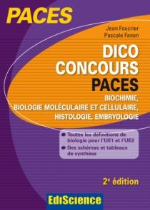 Dico Concours PACES - Biochimie, biologie moléculaire et cellulaire, histologie, embryologie