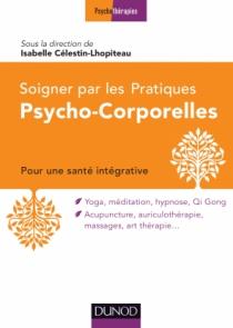 Soigner par les Pratiques Psycho-Corporelles