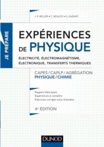 Expériences de physique - Électricité, électromagnétisme, électronique, transferts thermiques