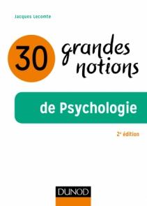 30 grandes notions de la psychologie