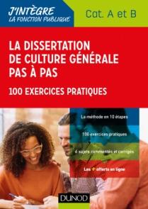 La dissertation de culture générale pas à pas - Catégories A et B