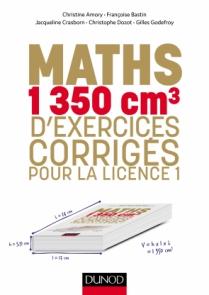 Maths - 1350 cm3 d'exercices corrigés pour la Licence 1
