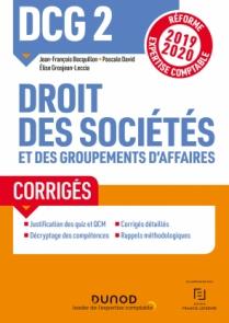 DCG 2 Droit des sociétés et des groupements d'affaires - Corrigés - Réforme 2019/2020