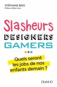 Slasheurs, designers, gamers