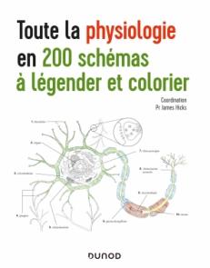 Toute la physiologie en 200 schémas à légender et colorier