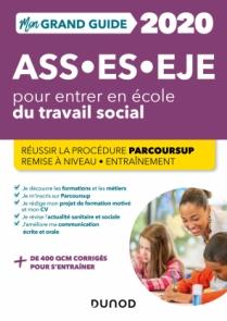 Mon Grand Guide pour entrer en école du travail social - ASS, ES, EJE - 2020