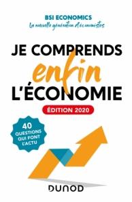 Je comprends enfin l'économie - Edition 2020 - 2e édition 40 questions qui font l'actu