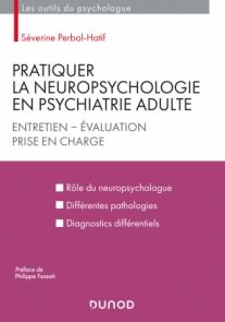 Pratiquer la neuropsychologie en psychiatrie adulte