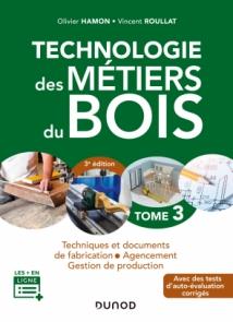 Technologie des métiers du bois - Tome 3