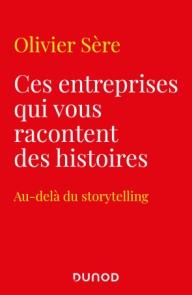 Ces entreprises qui vous racontent des histoires