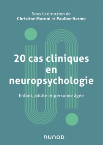20 cas cliniques en neuropsychologie