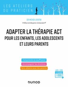 Adapter la thérapie ACT pour les enfants, les adolescents et leurs parents