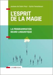 L'Esprit de la Magie - La Programmation Neuro-Linguistique