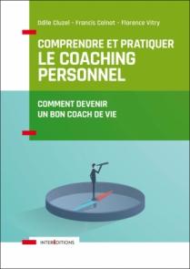 Comprendre et pratiquer le coaching personnel