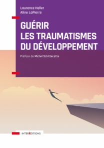 Guérir les traumatismes du développement