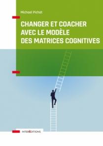 Changer et coacher avec le modèle des matrices cognitives