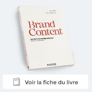 decouvrez Brand Content Les clés d'une stratégie éditoriale efficace et pérenne