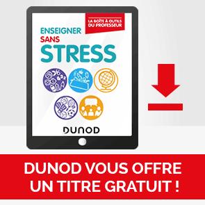 """Dunod vous offre un ebook gratuit - """"enseigner sans stress"""""""