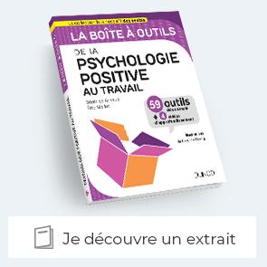 Extrait de la Boite à outils de la psychologie positive au travail