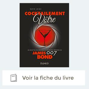 Extrait du livre : Cocktailement votre : Les boissons préférées de James Bond