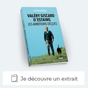 """Découvrez un extrait de """"Valéry Giscard d'Estaing - Les ambitions déçues"""""""