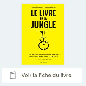 """Découvrir le livre """"Le Livre de la Jungle - Les secrets des meilleures startups pour prendre en main ta carrière"""""""