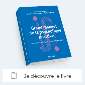 """Decouvrir le livre """"Grand manuel de psychologie positive"""""""