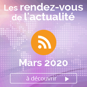 Les rendez-vous de l'actualité- Mars 2020