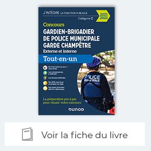 voir livre du concours Gardien-brigadier de police municipale - Garde champêtre - Dunod