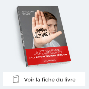 """Livre """"Jamais victime! """" 10 clés pour rendre vos enfants plus forts"""