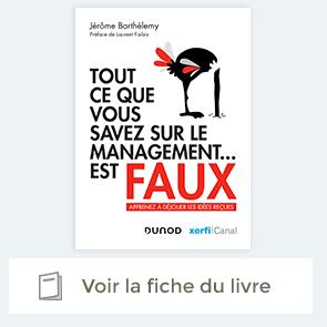 """découvrez le livre """"Tout ce que vous savez sur le management ... est faux"""""""