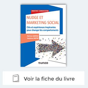 """Découvrez le livre """"Nudge et Marketing social""""  - Clés et expériences inspirantes pour changer les comportements"""