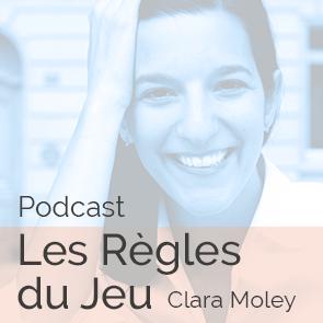 """Découvrez le podcast """"les regles du jeu"""" par Clara Moley"""