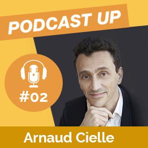 """podcast """"acquerir de nouveaux clients"""" - Arnaud Cielle"""