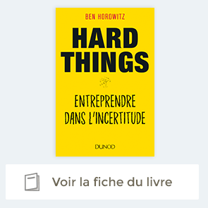 Decouvrir Hard Things, entreprendre dans l'incertitude de Ben Horowitz